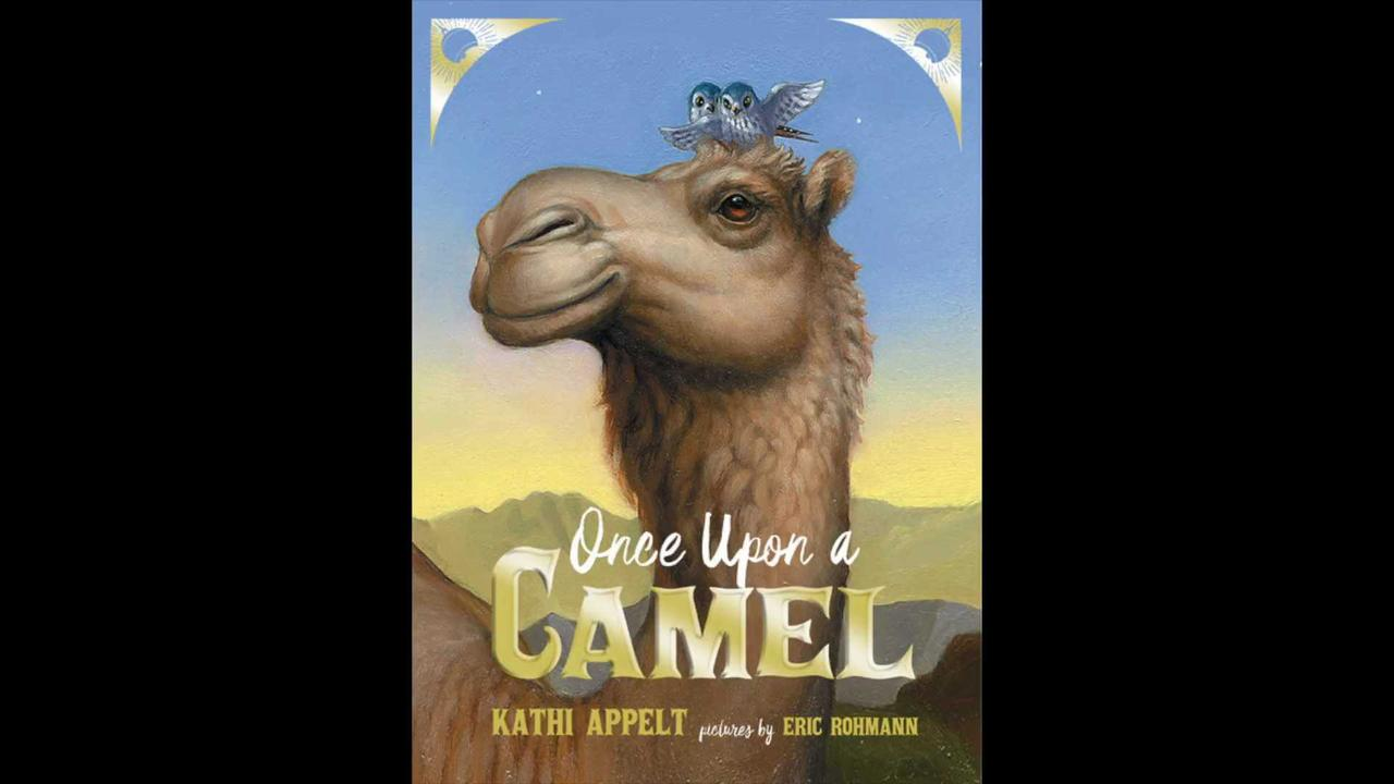 Once Upon a Camel, By Kathi Appelt, Illus by Eric Rohmann   Book Trailer