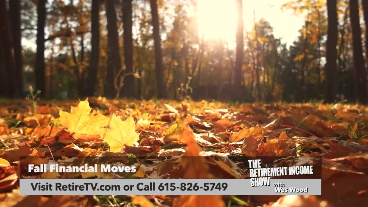 The Retirement Income Show: Fall Financial Moves (P1)