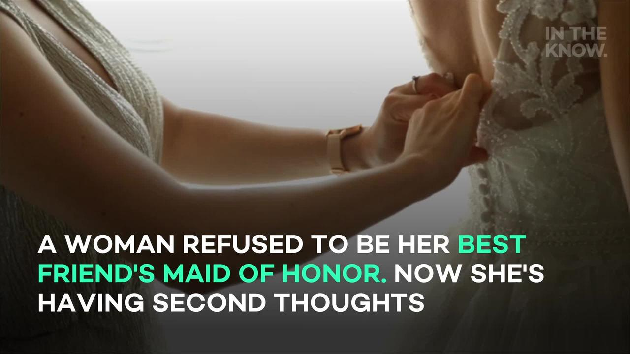 Woman reveals 'difficult' reason for rejecting best friend's maid of honor request