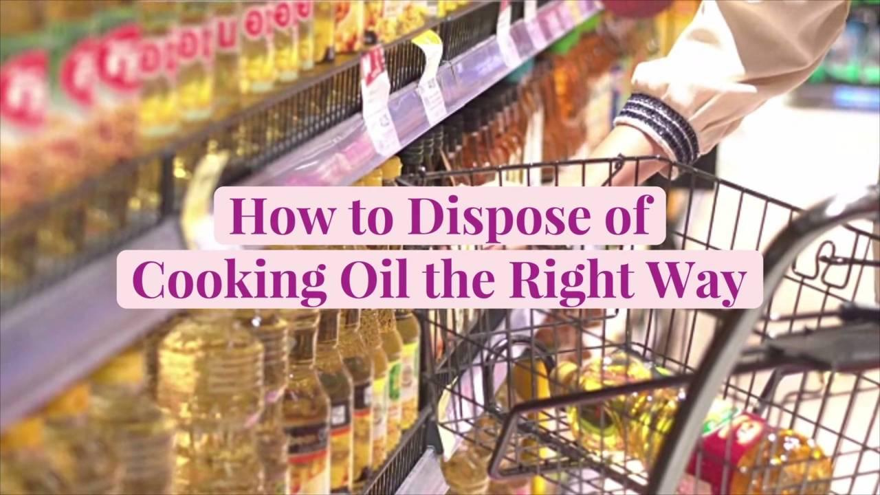 How to Dispose of Cooking Oil the Right Way