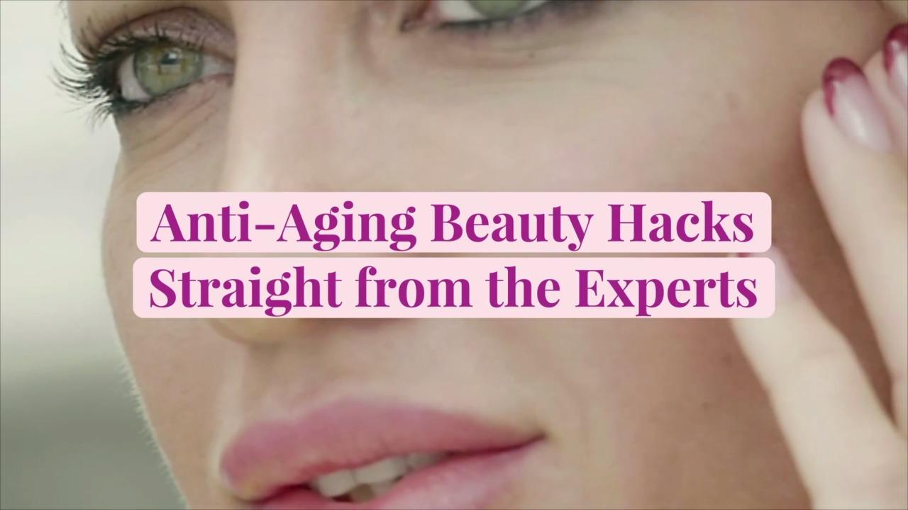 Anti-Aging Beauty Hacks Straight from the Experts