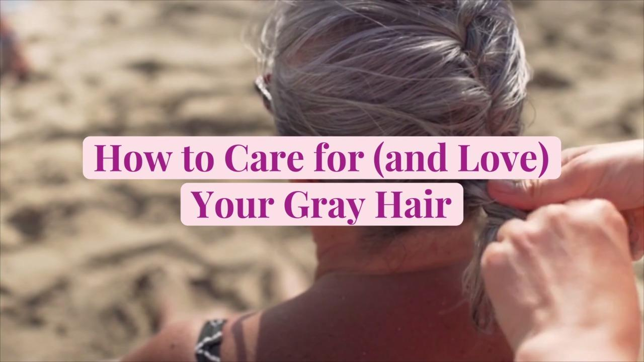 How to Care for (and Love) Your Gray Hair