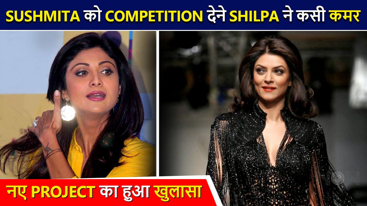 Shilpa Shetty To Give A Tough Competition To Sushmita Sen In A New Project   FULL DETAILS Out