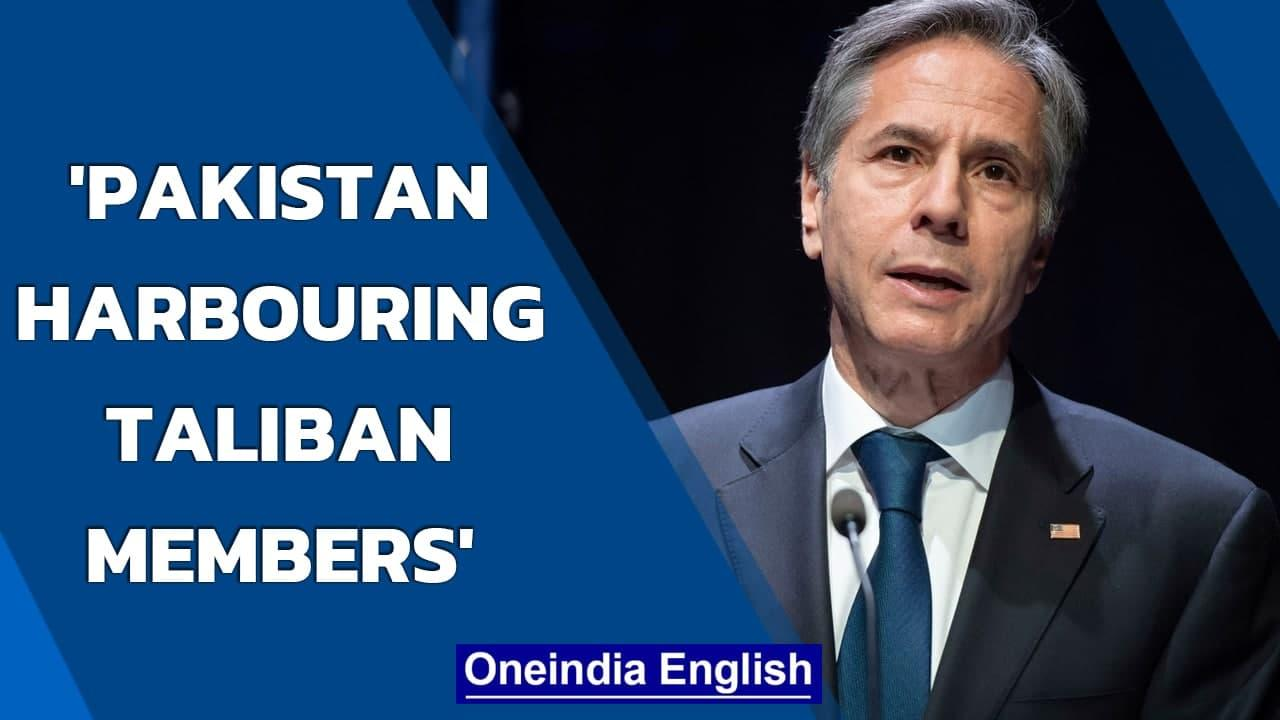 Antony Blinken says Pakistan involved in 'harbouring Taliban members'   US-Pak   Oneindia News