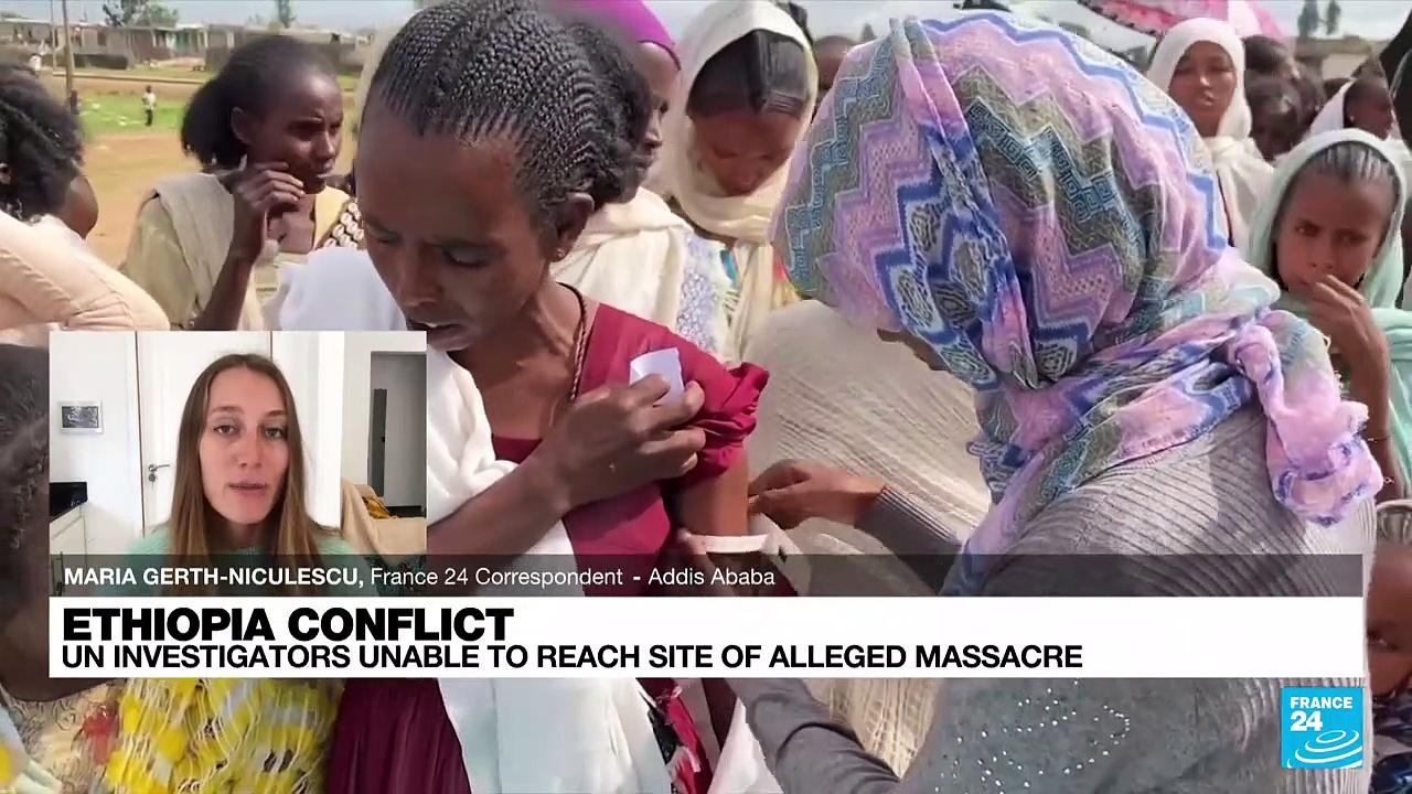 Ethiopia conflict: UN investigators unable to reach site of alleged massacre