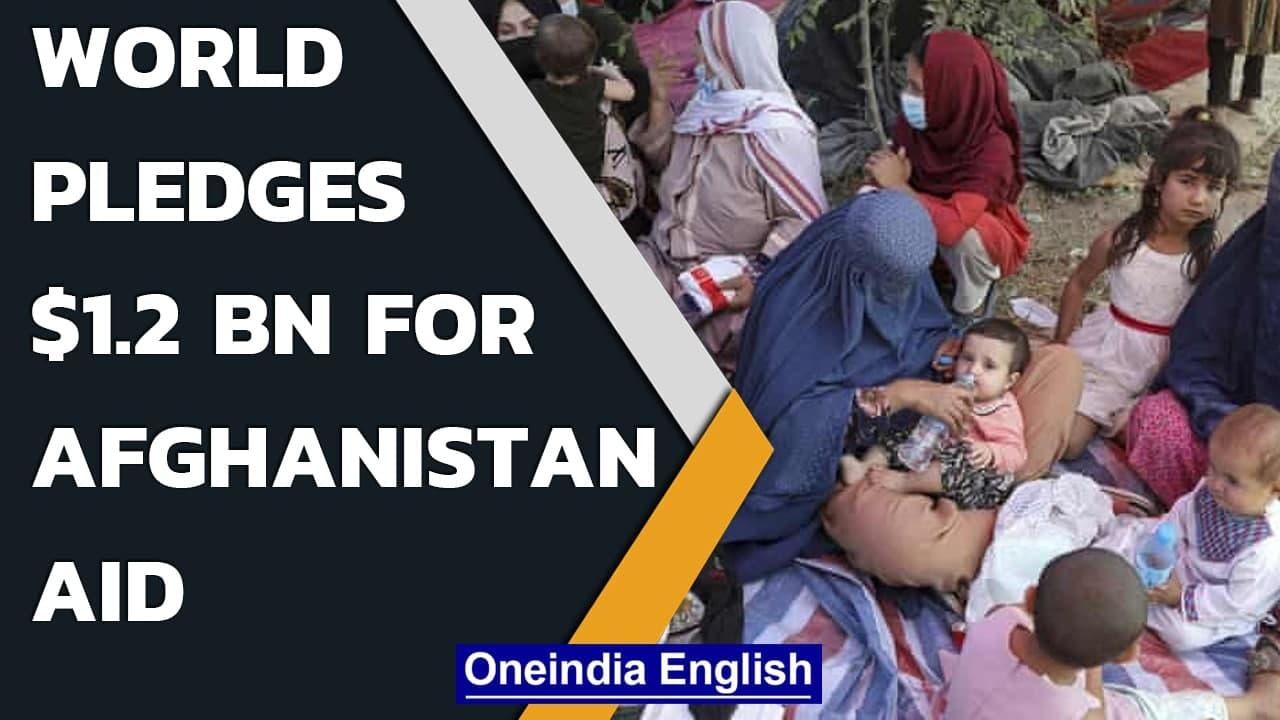 Afghanistan gets $ 1.2 billion aid, UN chief says engage with Taliban | Oneindia News