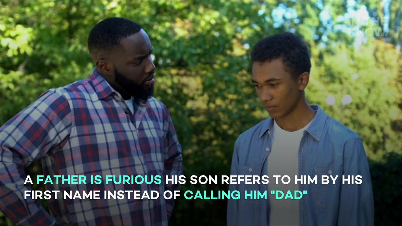 Dad upset over son's 'disrespectful' new way of referring to him: 'I'm not OK with it'