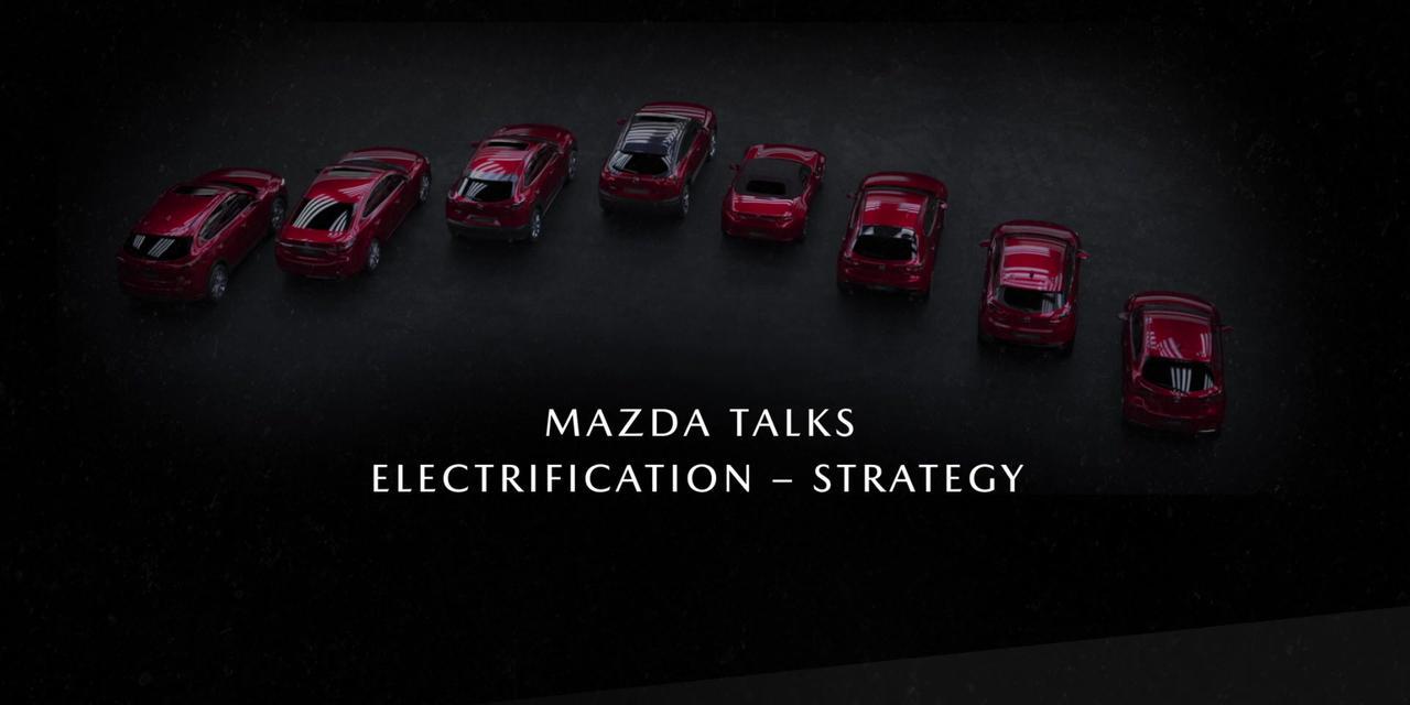 Mazda talks Electrification - Strategy