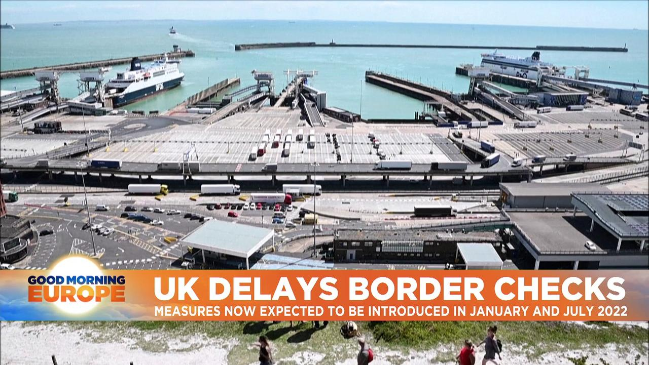 UK delays post-Brexit border checks on EU imports again, citing supply chain issues