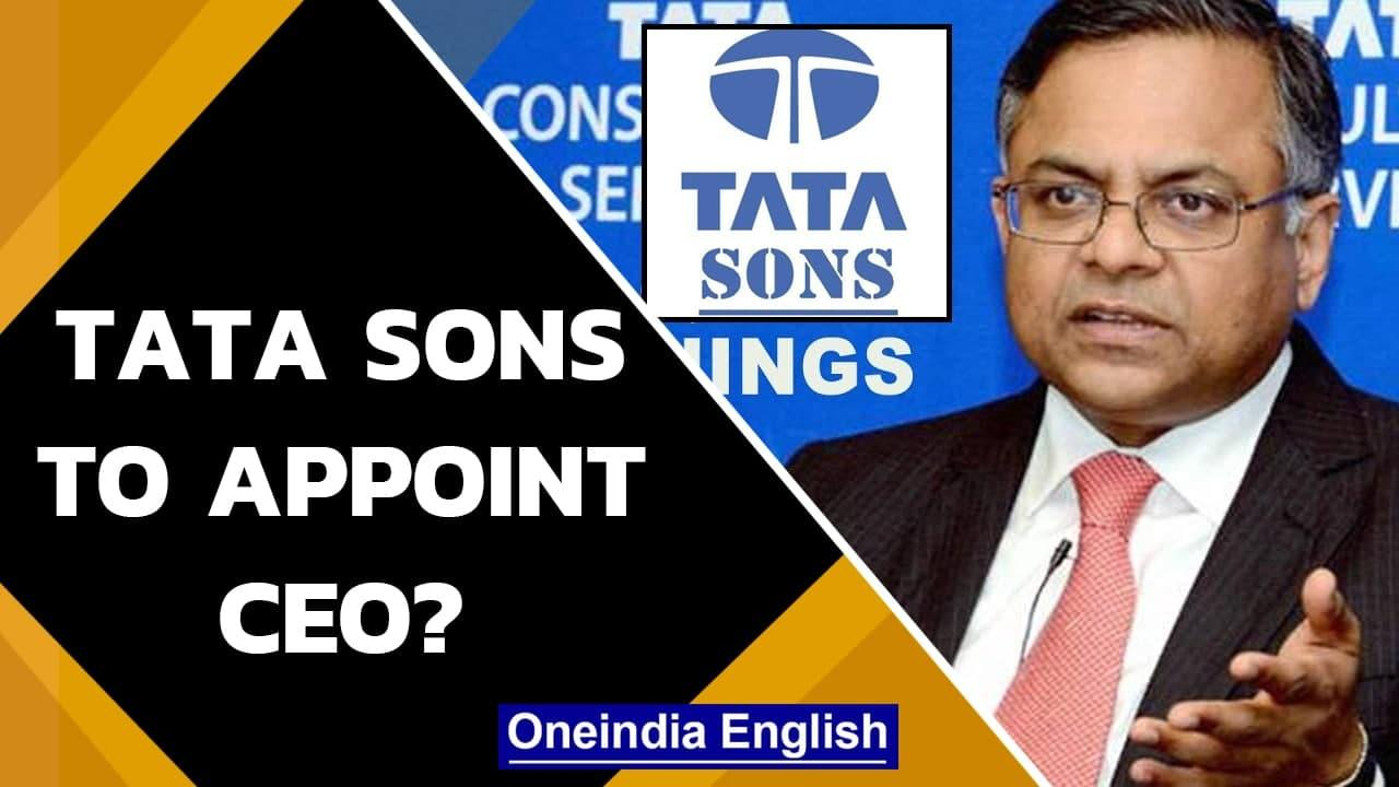 Tata Sons Ltd is reportedly considering to create new CEO role, says unnamed sources | Oneindia News