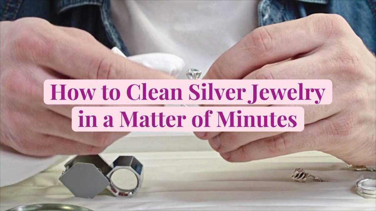 How to Clean Silver Jewelry in a Matter of Minutes