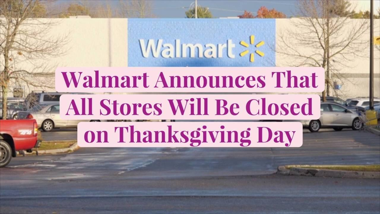 Walmart Announces That All Stores Will Be Closed on Thanksgiving Day