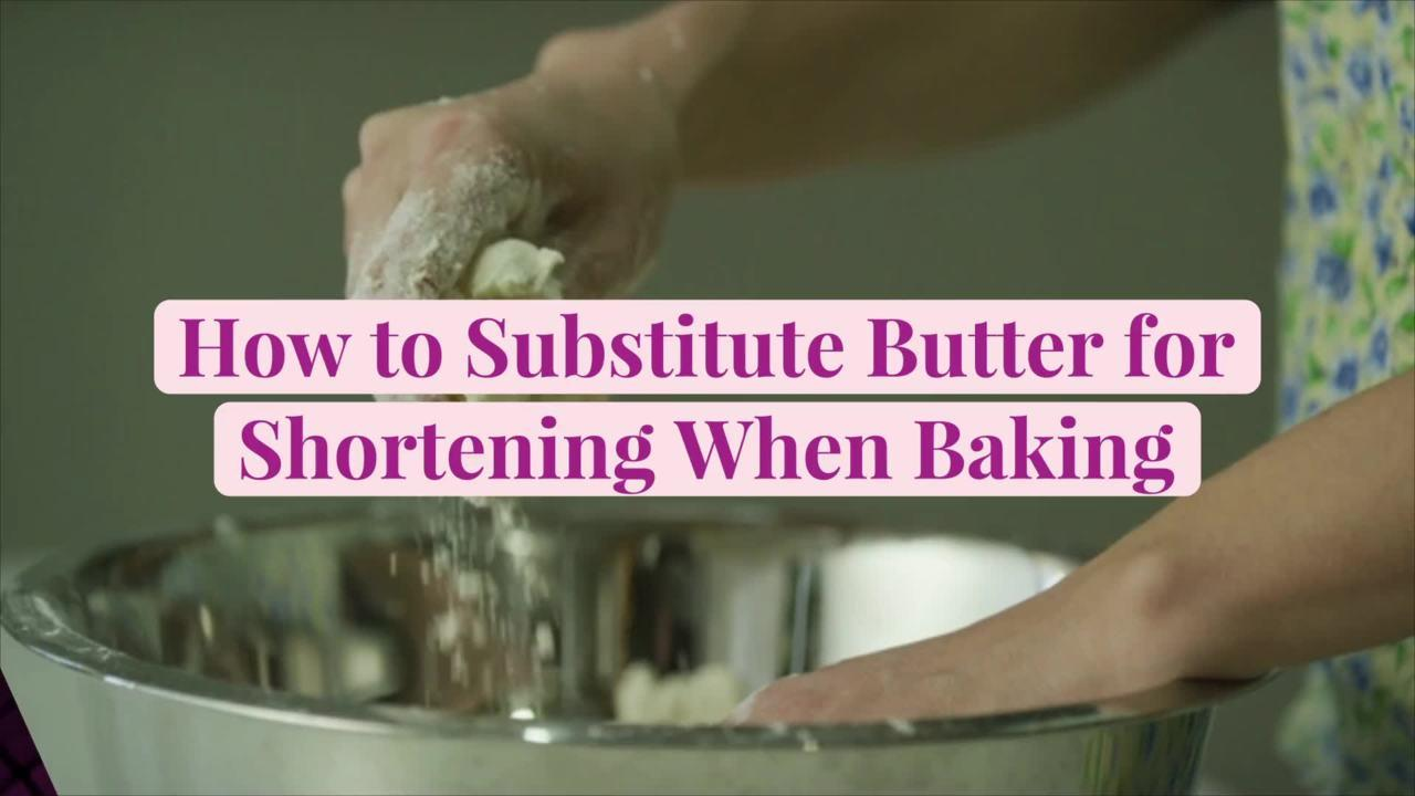 How to Substitute Butter for Shortening When Baking