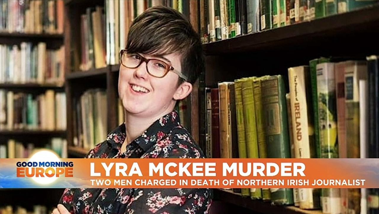 Two men charged with murder of journalist Lyra McKee, Norther Irish Police say