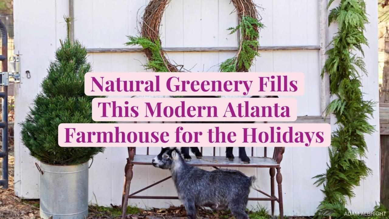 Natural Greenery Fills This Modern Atlanta Farmhouse for the Holidays