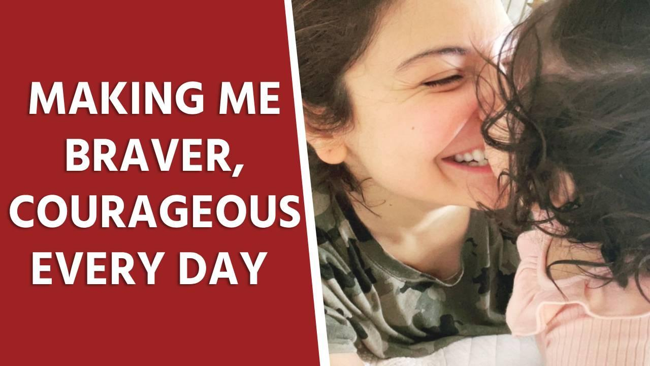 Anushka to daughter Vamika Making me braver courageous every day