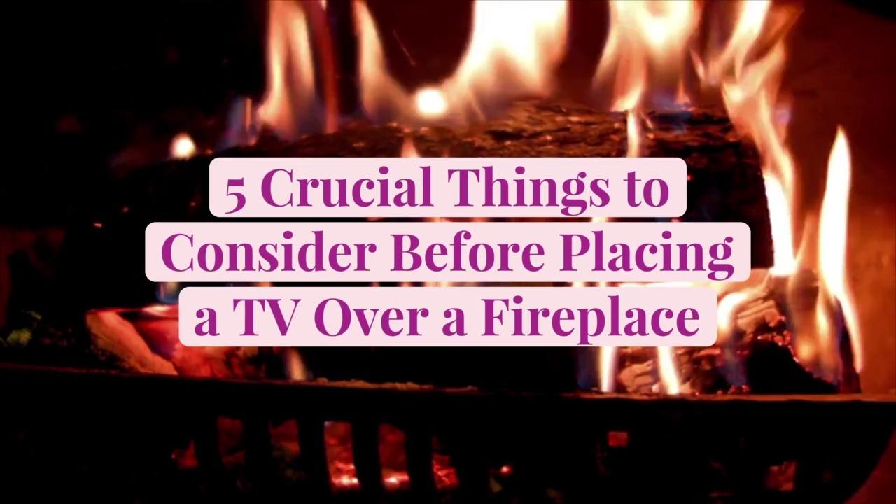 5 Crucial Things to Consider Before Placing a TV Over a Fireplace