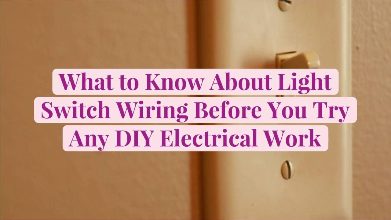What to Know About Light Switch Wiring Before You Try Any DIY Electrical Work