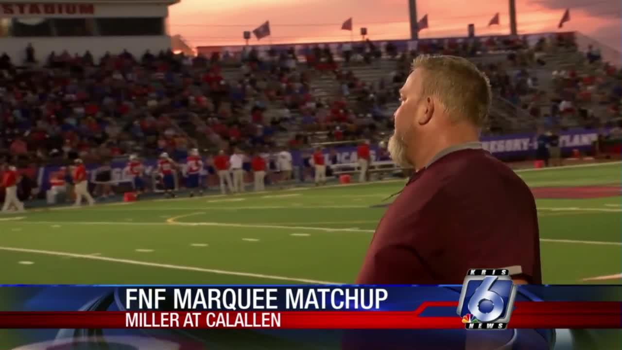 Miller at Calallen will headline The FNF Marquee Matchup
